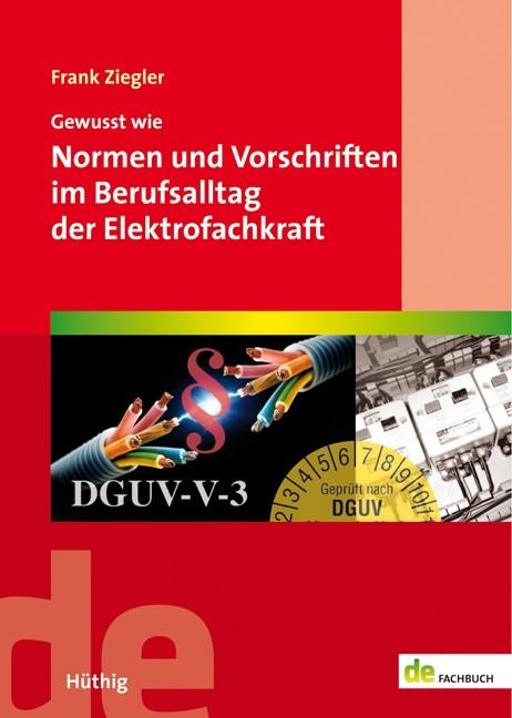 Gewusst wie - Normen und Vorschriften im Berufsalltag der Elektrofachkraft (E-BOOK)